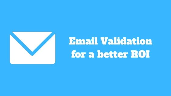 Email Validation for a better ROI