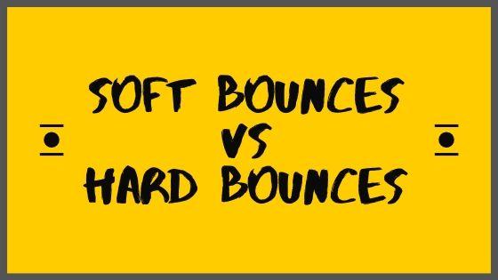 Soft Bounces Vs Hard Bounces