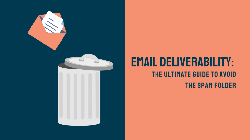 Email Deliverability Ultimate Guide